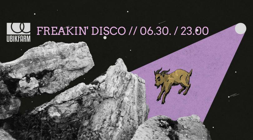 Freakin' Disco - UBIKFARM - június 30