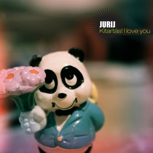 Jurij - Kitartás! I love you! CD